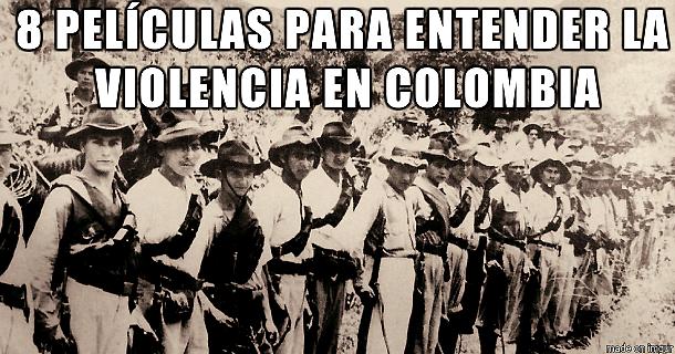 8 peliculas para entender la violencia en colombia